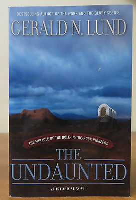 The Undaunted by Gerald N. Lund (2011, Paperback)