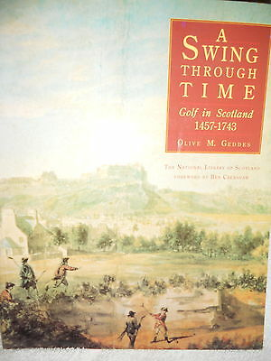 A Swing Through Time- Golf In Scotland 1457-1743 Signed By Olive M. Geddes