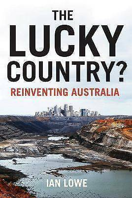 The Lucky Country?: Reinventing Australia by Ian Lowe (Paperback, 2016)