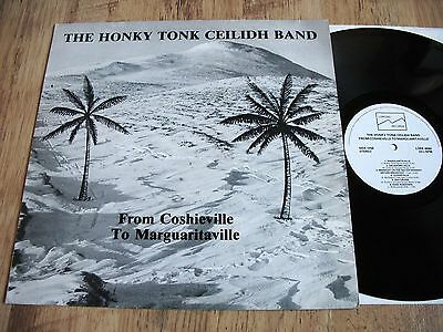 THE HONKY TONK CEILIDH BAND/FROM COSHIEVILLE TO MARGUARITAVILLE LP, ROBIN McKIDD