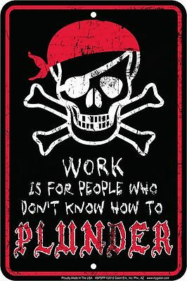 METAL SIGN - WORKS is for PEOPLE who do not PLUNDER Pirates of the Caribbean fan