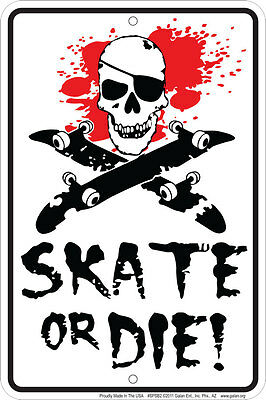 SKATE or DIE   metal sign 8x12 for fans of the Skateboard Surf Board or ice rink