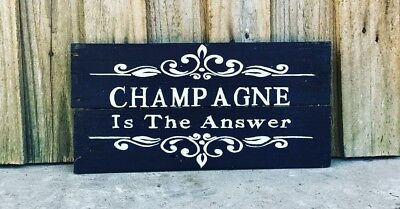CHAMPAGNE Is The Answer H20CM X L40CM - Rustic Vintage Style Timber Sign