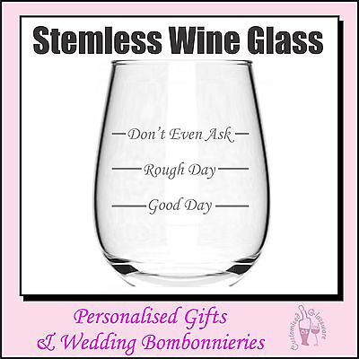 Engraved Stemless Wine Glass - Good Day Rough Day Birthday Mothers Day Xmas Gift