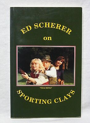 SIGNED Ed Scherer on Sporting Clays Skeet Shooting