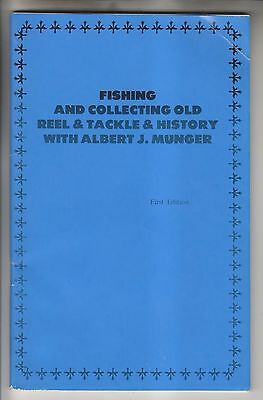 1980 Booklet - Fishing And Collecting Old Reel & Tackle & History - A. J. Munger
