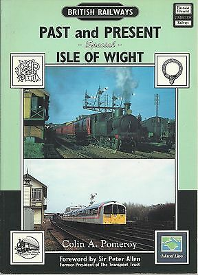 Isle of Wight Railways - A 'then and now' pictorial survey by Colin A. Pomeroy