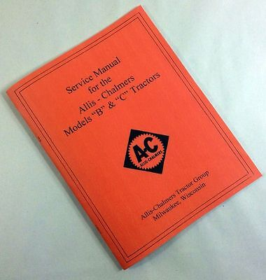 Allis Chalmers B C Tractors Service Repair Shop Manual Overhaul Rebuild Book