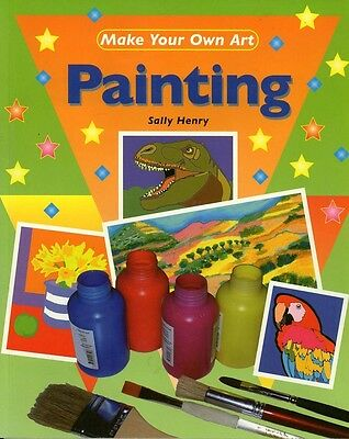 CHILDREN'S ART BOOK - PAINTING By Sally Henry