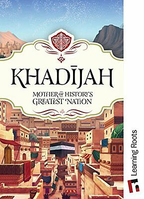 Khadijah - Mother of History's Greatest Nation (HB)