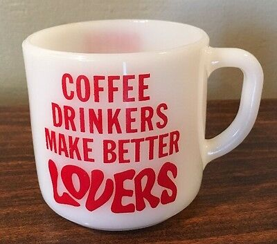 "Vintage FIRE KING Milk Glass ""Coffee Drinkers Make Better LOVERS"" Coffee Mug Cup"