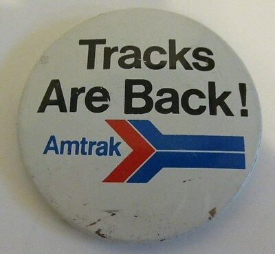 Tracks Are Back Amtrak Train pin Back Button, rough, paint chipped.