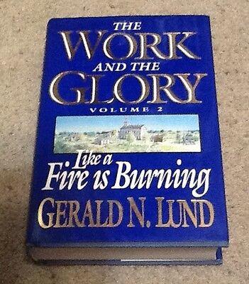The Work and the Glory by Gerald N. Lund. Volume 2 Like a Fire is Burning.