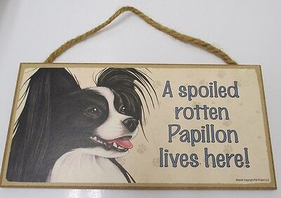 Papillon Dog Wood Sign Plaque USA Made A Spoiled Rotten Papillon Lives Here!