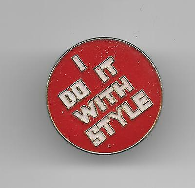 Vintage I DO IT WITH STYLE red old enamel pin