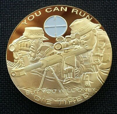 You Can Run But You Will Only Die Tired Commemorative Coin Collectible( SNIPER )