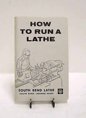 How To Run a Lathe South Bend Lathe Instruction Book 56th Edition 1966 New