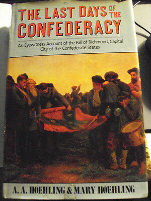 The Last Days Of The Confederacy By A A Hoehling & Mary Hoehling 1986