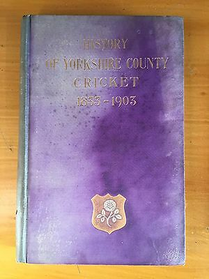 1904 the History of Yorkshire County Cricket 1833-1903 by RS Holmes 1st Edition