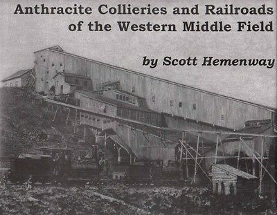 ANTHRACITE COLLIERIES and Railroads of the WESTERN MIDDLE FIELD - (NEW BOOK)