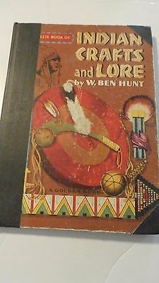 The Golden Book of Indian Crafts and Lore by W. Ben Hunt 1954 Hardback