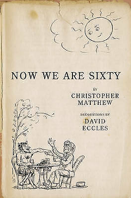 Now We are Sixty by Christopher Matthew (Hardback, 1999)