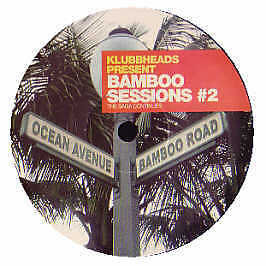 Klubbheads Presents - Bamboo Sessions 2 - DNA - 2004 #157130