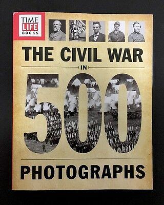 The Civil War In 500 Photographs Time Life Books PB Military History