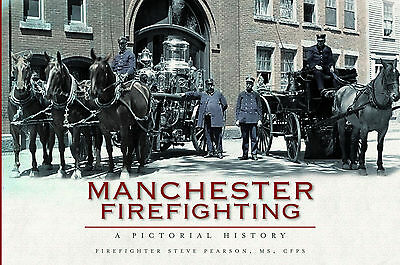 Manchester Firefighting: A Pictorial History.  Seagrave Ahrens Fox Amoskeag Mack