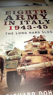 Eighth Army in Italy 1943-45: The Long Hard Slog by Richard Doherty (Paperback,