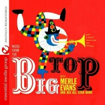 Music From The Big Top - Merle & His All-Star Band Evans (2013, CD NUEVO) CD-R