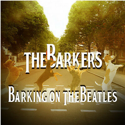 Barking On The Beatles - Barkers (2015, CD NUOVO)