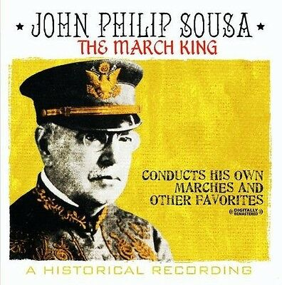 March King-John Philip Sousa Conducts His Own Marc - John  (2013, CD NUOVO) CD-R