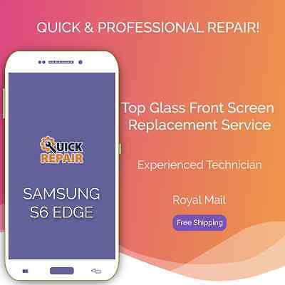 Samsung Galaxy S6 Edge Cracked Glass Top Glass Front Screen Replacement Service