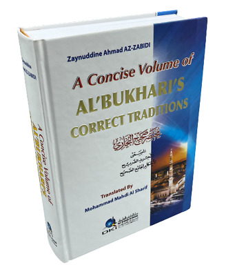 A Concise Volume of Al Bukharis Correct Traditions - Summarised (HB)