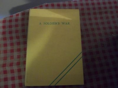 A Soldiers War being the Diary of Arthur Cook Somerset light Infantry
