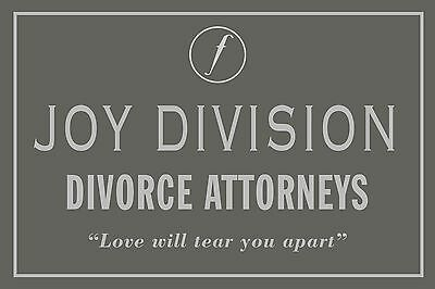 Joy Division - Love Will Tear Us Apart Again - Divorce Attorneys Poster  Factory