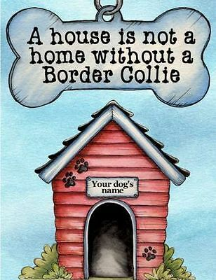 BORDER COLLIE Dog Magnet A House Is Not a Home Personalized With Your Dog's Name