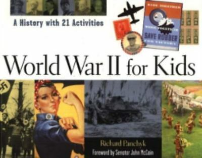World War II for Kids: A History with 21 Activities (For Kids series), Panchyk,