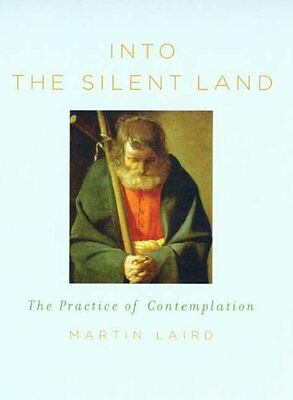 Into the Silent Land: The Practice of Contemplation