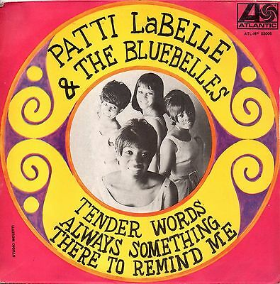 Patti LaBelle And The Bluebells-Always Something There To Remind Me/Tender Words