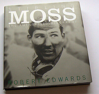Stirling Moss SIGNED The Authorised Biography by Robert Edwards, HB 1st 2001 VGC