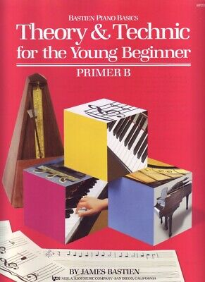 Bastien Piano Basics -Theory & Technic for the Young Beginner Primer B - WP233