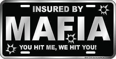 MAFIA metal license plate : Insured by Mafia YOU HIT ME We Hit You for Sopranos