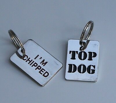 Dog Tags -Quality Hand Or Machine  Engraved Tags Top Dog - I'm Chipped