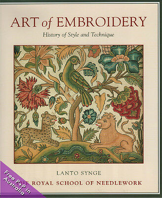 Art of Embroidery, The Royal School of Needlework : History of Style and Techniq