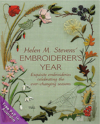 NEW Helen M. Stevens' Embroiderer's Year: Exquisite Embroideries Celebrating the