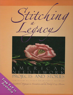 NEW Stitching a Legacy: American Needlework Projects and Stories [Hardcover]