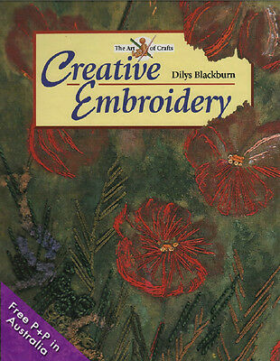 NEW Creative Embroidery (The Art of Crafts) by Dilys Blackburn [Hardcover]