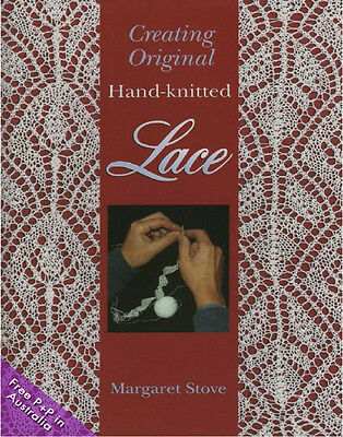 NEW Creating Original Handknitted Lace  by Margaret Stove